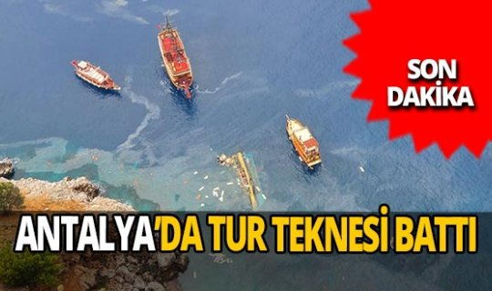 Antalya son dakika...Alanya'da tur teknesi battı