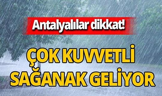 Antalya Valiliği'nden çok kuvvetli sağanak ve gök gürültülü sağanak uyarısı!