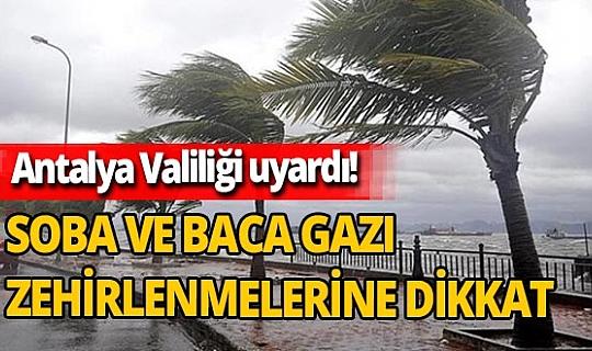 Antalya Valiliği'nden fırtına uyarısı! Soba ve baca gazı zehirlenmelerine dikkat