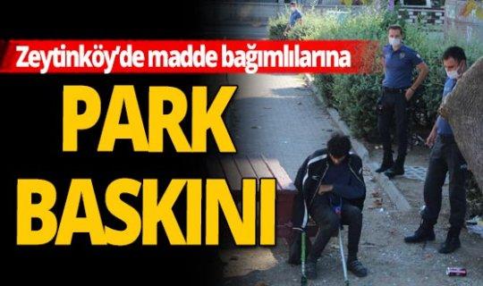 Antalya Zeytinköy'de polis baskını