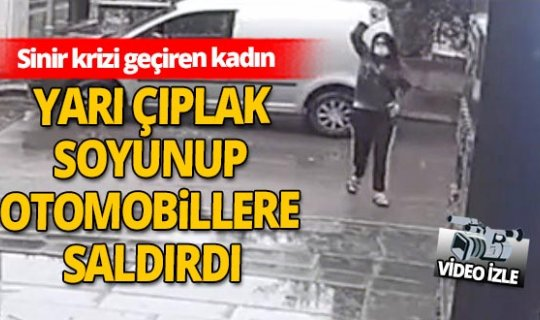 Antalya'da çılgına dönen kadın ortalığı birbirine kattı