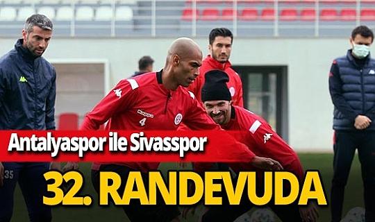 Antalyaspor ile Sivasspor 32. kez karşı karşıya gelecek