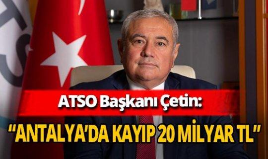 ATSO Başkanı Davut Çetin Antalya ekonomisinin yüzde 15 küçüldüğünü söyledi