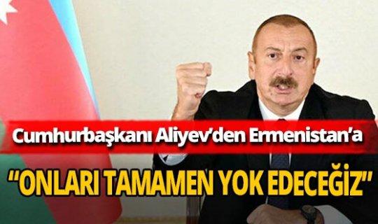 Azerbaycan Cumhurbaşkanı Aliyev'den Ermenistan'a sert tepki