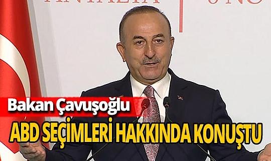 Bakan Çavuşoğlu: ABD'de kim seçilirse seçilsin Amerikalı siyasetçiler olmak üzere bizler de saygı duymak durumundayız