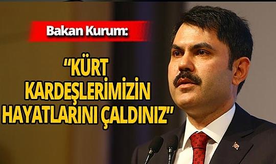 Bakan Murat Kurum'dan HDP'ye sert tepki!