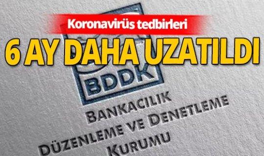 BDDK, koronavirüs tedbirlerini 6 ay daha uzattı