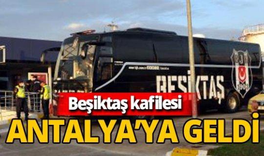 Beşiktaş kafilesi Antalya'ya geldi