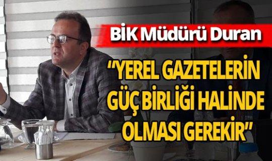 BİK Genel Müdürü Rıdvan Duran yerel gazete sahipleriyle buluştu