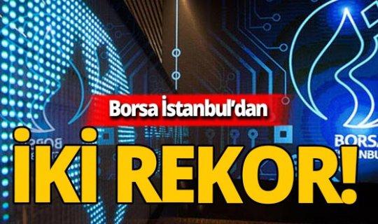 Borsa İstanbul'dan iki rekor!