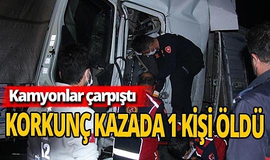 Burdur'da kamyonların çarpışması sonucu 1 kişi öldü