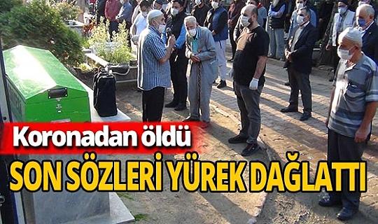 Bursa'da koronadan ölen adamın son sözleri yürek burktu