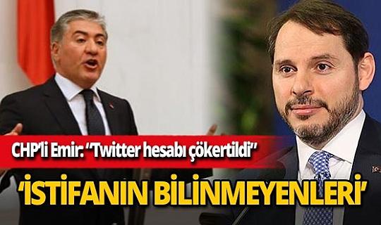 CHP Ankara Milletvekili Murat Emir'den Berat Albayrak'ın istifasıyla ilgili flaş iddia