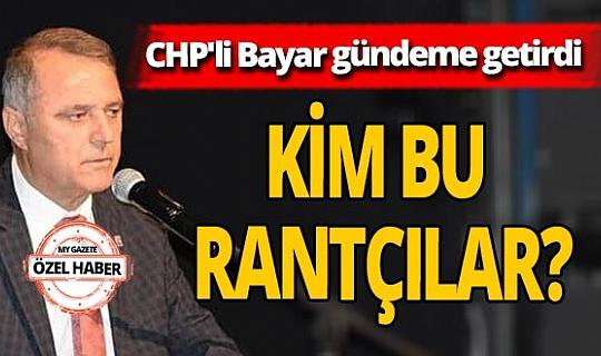 CHP İl Başkanı Nusret Bayar'ın rantçı açıklaması gündem oldu! Kim bu rantçılar ?