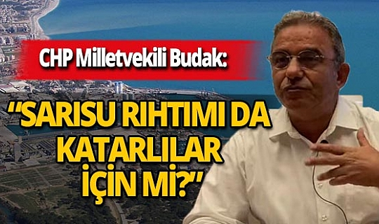 CHP'li Çetin Osman Budak'tan devredilen Antalya Limanı için 5 soru