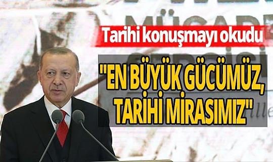 Cumhurbaşkanı Erdoğan'dan tarihi konuşma!
