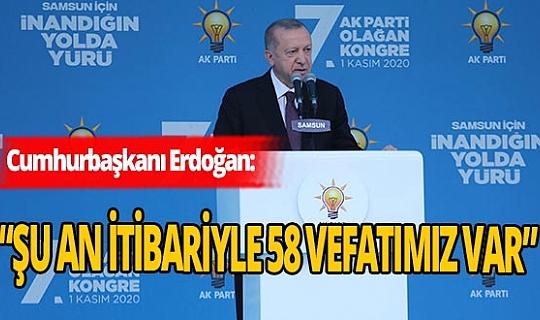 """Cumhurbaşkanı Erdoğan: """"Şu an itibariyle 58 vefatımız var"""""""