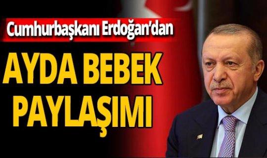 Cumhurbaşkanı Recep Tayyip Erdoğan'dan Ayda bebek paylaşımı