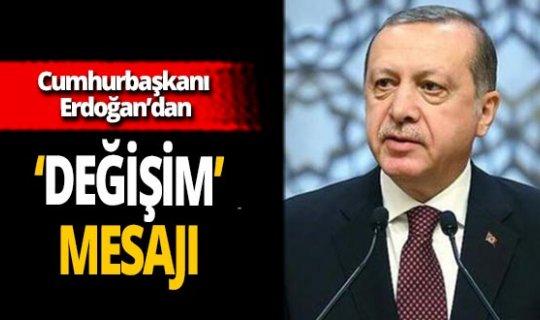 """Cumhurbaşkanı Recep Tayyip Erdoğan: """"Değişimden korkmayarak yolumuza devam edeceğiz"""""""