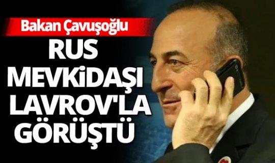 Dışişleri BakanıÇavuşoğlu, Rus mevkidaşıyla telefonda görüştü
