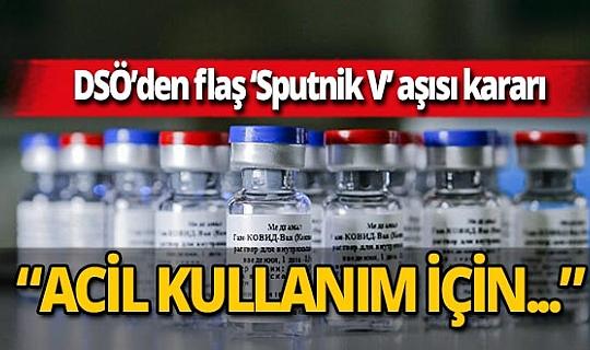 DSÖ duyurdu: Rus 'Sputnik V' aşısı acil kullanım listesine alınacak