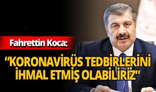 """Fahrettin Koca: """"İzmir'de şartlar, virüs için elverişli hale geldi"""""""