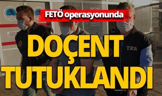 FETÖ operasyonunda doçent tutuklandı