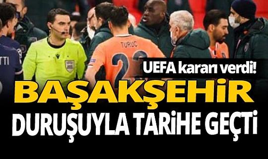 Flaş! UEFA kararı verdi! Başakşehir duruşuyla tarihe geçti...