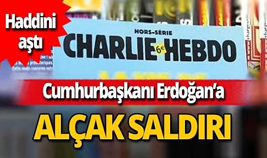 Fransız Charlie Hebdo dergisinden Cumhurbaşkanı Recep Tayyip Erdoğan'a alçak saldırı