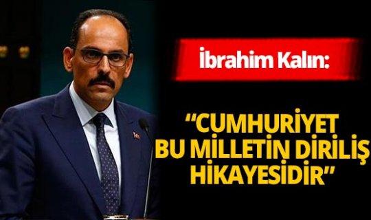 """İbrahim Kalın: """"Cumhuriyet bu milletin diriliş hikayesidir"""""""
