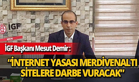İGF Genel Başkanı Mesut Demir: