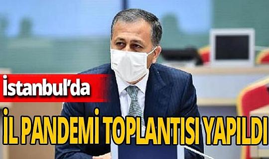 İstanbul İl Pandemi Kurulu Toplantısı yapıldı