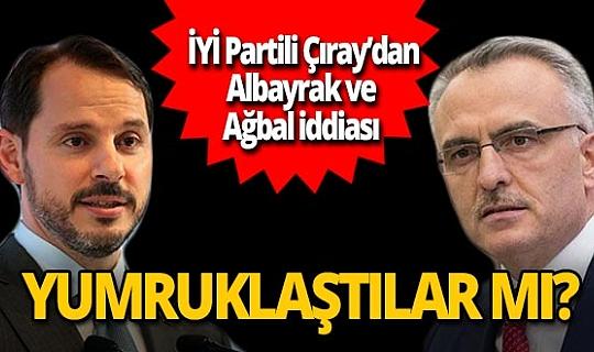 """İYİ Parti İzmir Milletvekili Aytun Çıray'dan Berat Albayrak ve Naci Ağbal iddiası: """"Yumruklaştılar"""""""