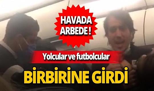 İzmir- Adana uçağında arbede! Yolcular ve futbolcular birbirine girdi