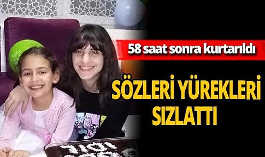 İzmir'de enkazdan kurtarılan İdil Şirin'in sözleri yürekleri sızlattı