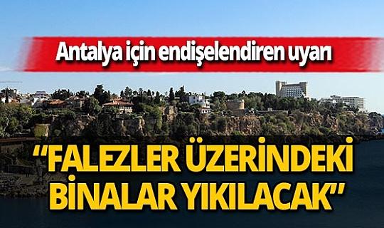 """Jeofizik Mühendisi Atakan Yüklü: """"Antalya'da 7 ve üzerindeki depremde, falezler üzerindeki binalar yıkılacak"""""""