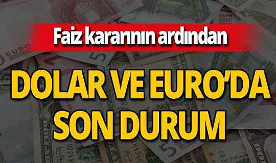 Merkez Bankası'nın faiz kararı sonrası dolar ve euro ne kadar oldu?