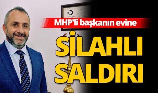 MHP'li Başkan Memiş Kaynak'ın evine silahlı saldırı