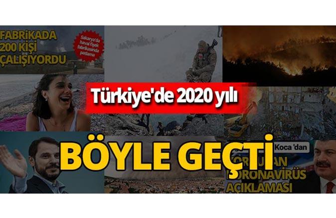 Türkiye'de 2020 yılı böyle geçti