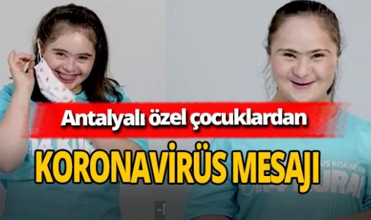 Özel çocuklar koronavirüse karşı alınması gereken 14 kuralı anlattı