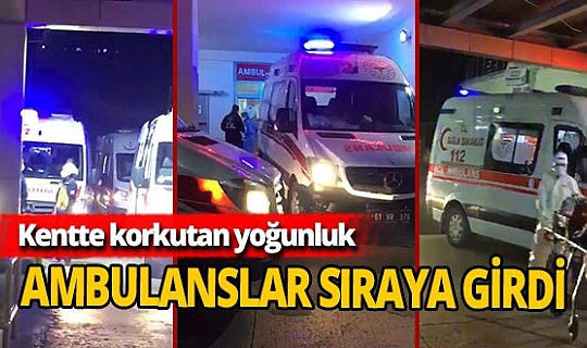 Pandemi hastanesi önündeki ambulans yoğunluğu korkuttu