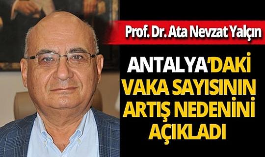 """Prof. Dr. Ata Nevzat Yalçın: """"Antalya'daki vaka sayısındaki artışın nedeni turizm hareketliliği"""""""
