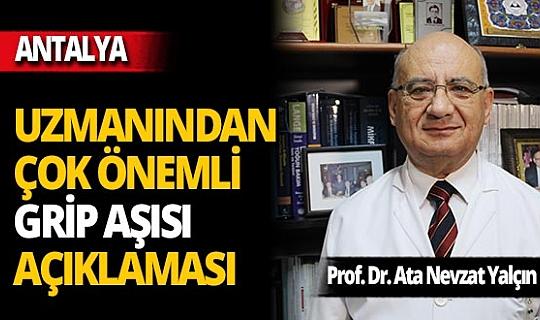 """Prof. Dr. Ata Nevzat Yalçın: """"Grip aşısı yaptırmak şart"""""""