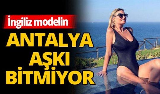 Rhian Sugden'in Antalya aşkı bitmiyor