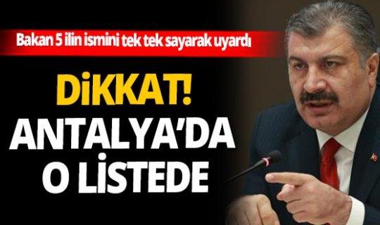 Sağlık Bakanı Fahrettin Koca Antalya'nın içinde olduğu 5 ili uyardı