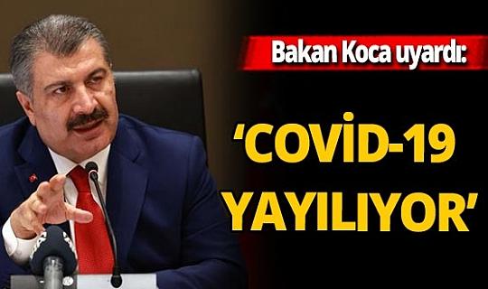 Sağlık Bakanı Fahrettin Koca'dan koronavirüs salgınında tedbir uyarısı