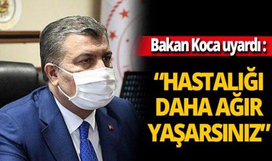 """Sağlık Bakanı Fahrettin Koca: """"Hem ağzınızı hem burnunuzu kapatın"""""""