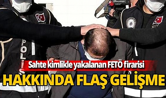 Sahte kimlikle yakalanan FETÖ firarisi Kamil Yavuz M. İstanbul'a gönderildi