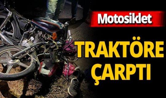Şanlıurfa'da kaza! Motosiklet traktöre çarptı