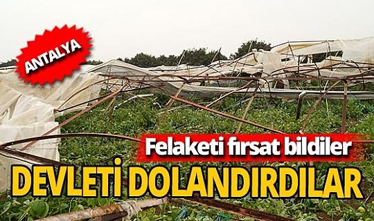 Antalya'da sel felaketinde devleti dolandırdılar